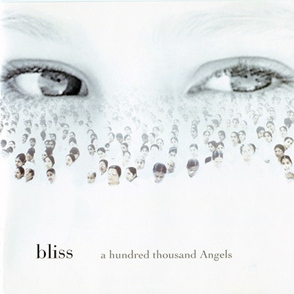 Bliss, A Hundred Thousand Angels