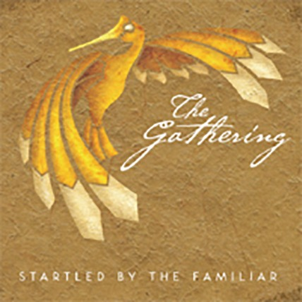 The Gathering - Startled by the familiar